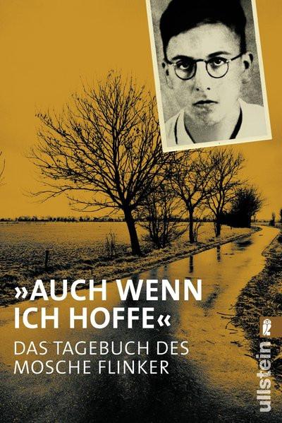 """""""Auch wenn ich hoffe"""" - Das Tagebuch von Mosche Flinker"""