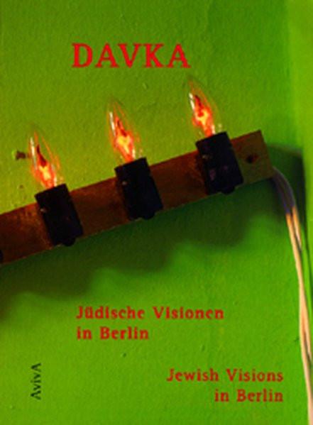 Davka. Jüdische Visionen in Berlin