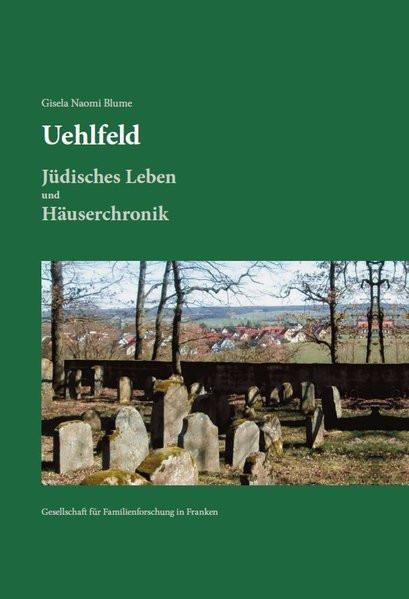 Uehlfeld - Jüdisches Leben und Häuserchronik
