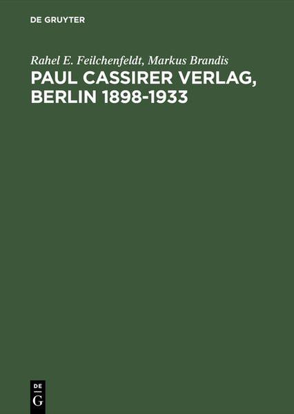 Paul Cassirer Verlag. Berlin 1898-1933. Eine kommentierte Bibliographie. Bruno und Paul Cassirer Ver
