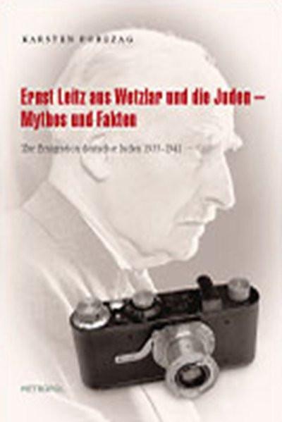 Ernst Leitz aus Wetzlar und die Juden - Mythos und Fakten
