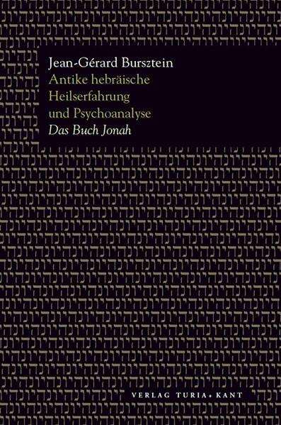 Antike hebräische Heilserfahrung und Psychoanalyse