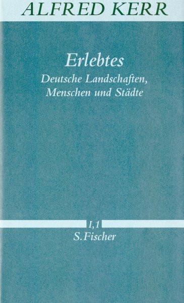Werke in Einzelbänden. 1: Erlebtes. Deutsche Landschaften, Menschen und Städte. 576 S.; 1.2: Erlebte
