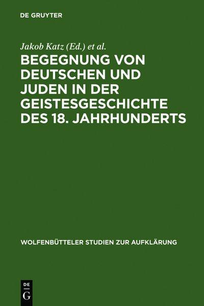 Begegnung von Deutschen und Juden in der Geistesgeschichte des 18. Jahrhunderts