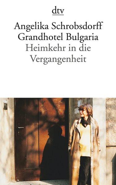 Grandhotel Bulgaria. Heimkehr in die Vergangenheit