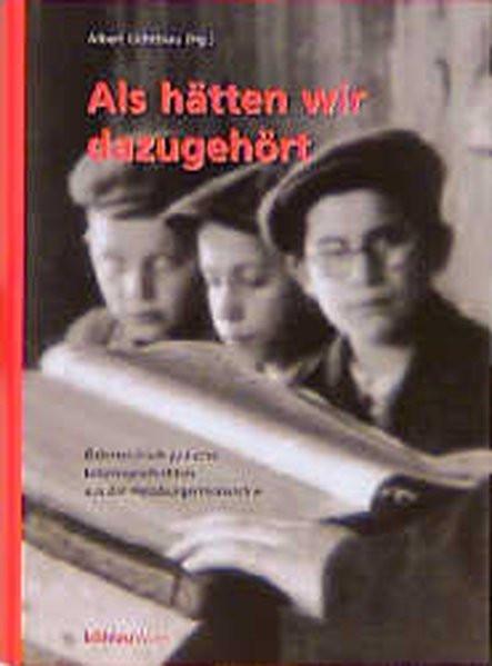 Als hätten wir dazugehört. Österreichisch-jüdische Lebensgeschichten aus der Habsburgermonarchie