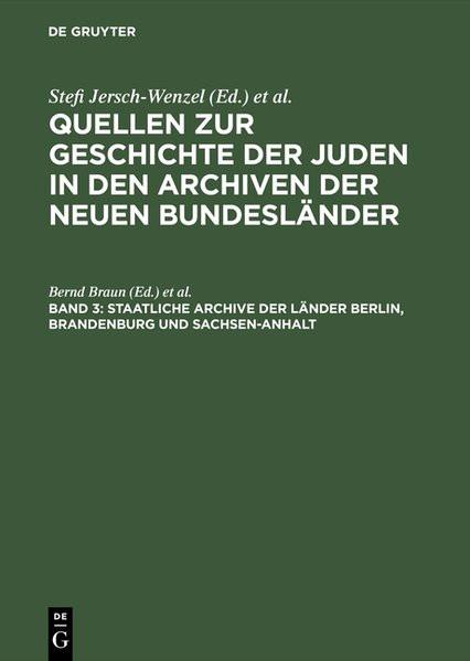 Quellen zur Geschichte der Juden in den Archiven der neuen Bundesländer. 3: Staatliche Archive der L