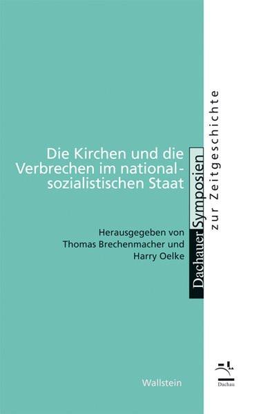 Die Kirchen und die Verbrechen im nationalsozialistischen Staat
