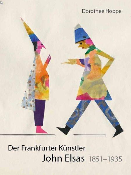 Der Frankfurter Künstler John Elsas 1851-1935