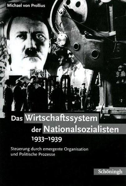 Das Wirtschaftssystem der Nationalsozialisten 1933-1939