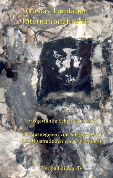 Ausgewählte Schriften. 1: Internationalismus. 2008,234 S.; 2: Anarchismus. 2009, 403 S.; 3.1: Antipo