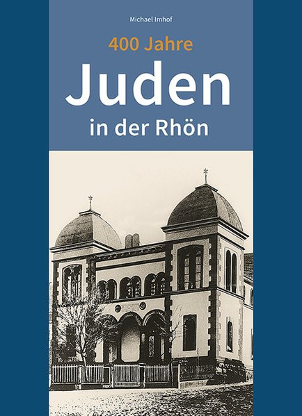 400 Jahre Juden in der Rhön