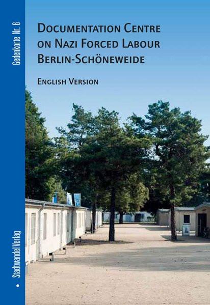 Documentation Centre on Nazi Forced Labour Berlin-Schönweide