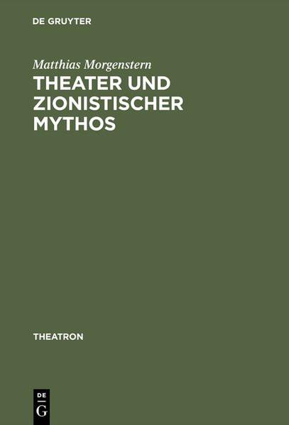 Theater und zionistischer Mythos