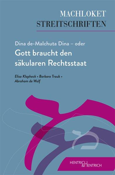 Dina de-Malchuta Dina - oder Gott braucht den säkularen Rechtsstaat