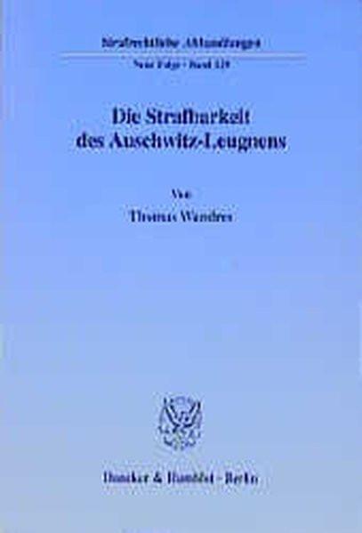 Die Strafbarkeit des Auschwitz-Leugnens