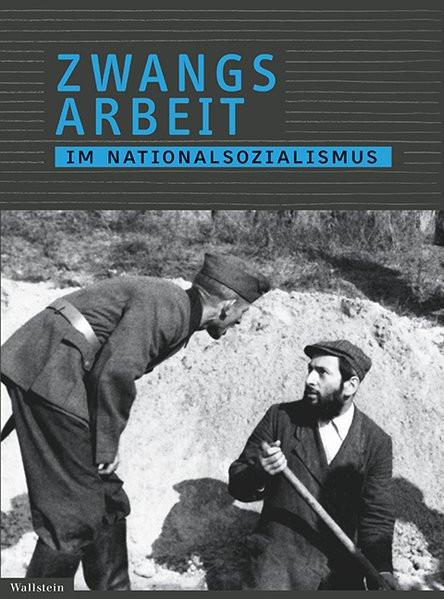 Zwangsarbeit im Nationalsozialismus