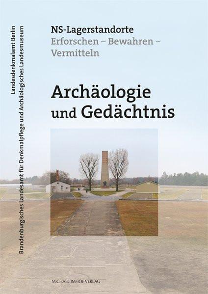 Archäologie und Gedächtnis - NS-Lagerstandorte