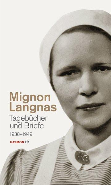 Die Briefe und Tagebücher der Mignon Langnas 1938-1949