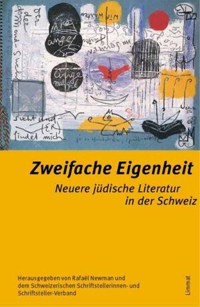 Zweifache Eigenheit. Neuere jüdische Literatur der Schweiz