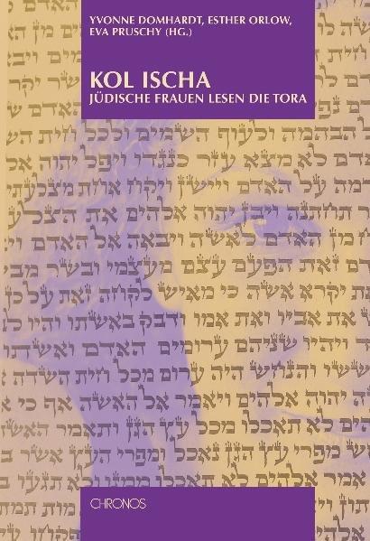 Kol Ischa. Jüdische Frauen lesen die Tora