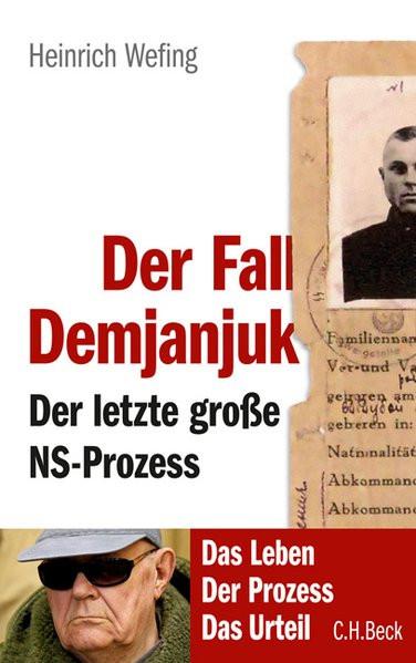 Der Fall Demjanjuk - der letzte große NS-Prozess