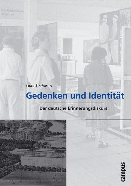 Gedenken und Identität. Der deutsche Erinnerungsdiskurs