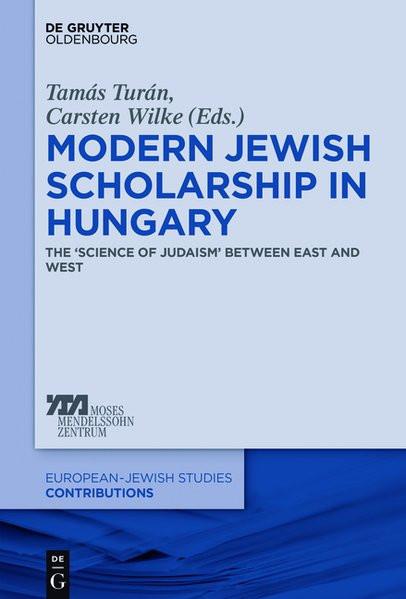 Modern Jewish Scholarship in Hungary