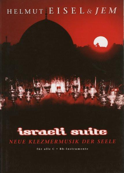 Israeli Suite. Neue Klezmermusik der Seele