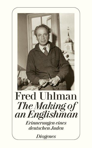 The Making of an Englishman. Erinnerungen eines deutschen Juden