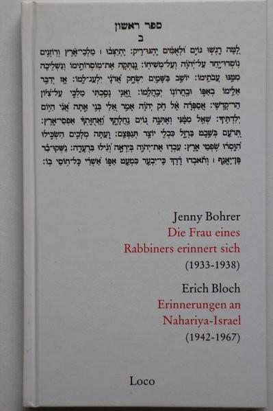 Bohrer: Die Frau eines Rabbiners erinnert sich (1933-1938). Bloch: Erinnerungen an Nahariya-Israel (