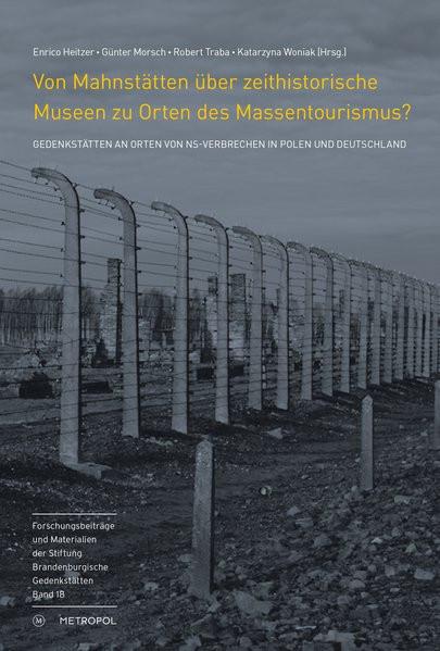 Von Mahnstätten über zeithistorische Museen zu Orten des Massentourismus?