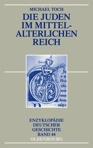 Die Juden im mittelalterlichen Reich
