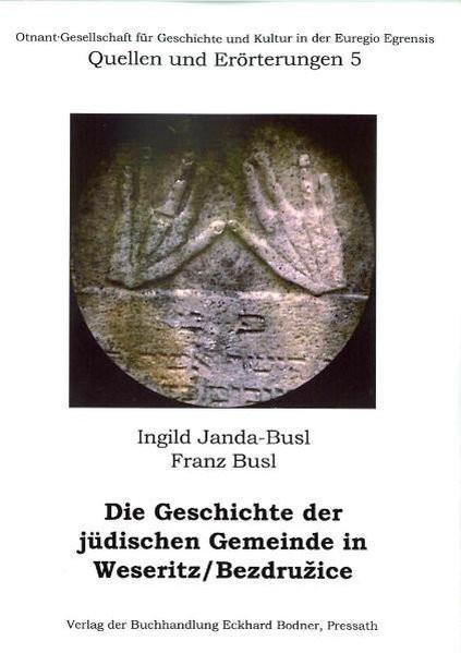 Die Geschichte der jüdischen Gemeinde in Weseritz/Bezdruzice