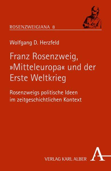 """Franz Rosenzweig, """"Mitteleuropa"""" und der Erste Weltkrieg"""
