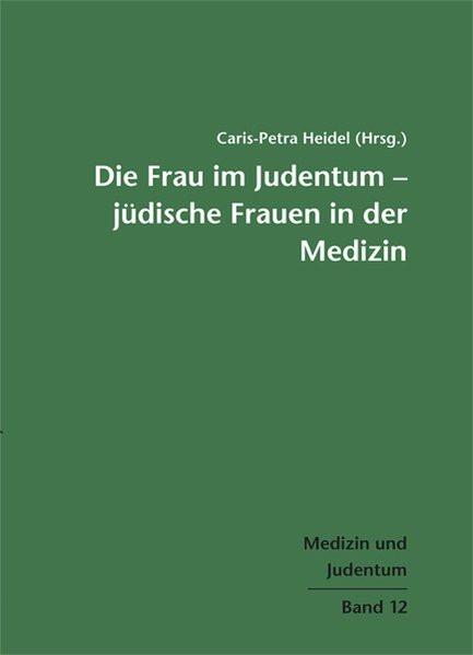 Die Frau im Judentum - Jüdische Frauen in der Medizin