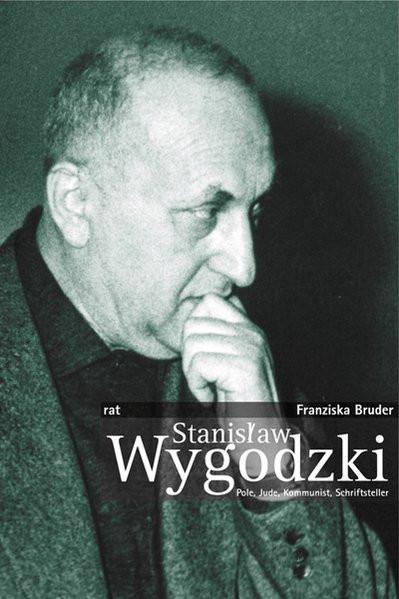 Stanislaw Wygodzki. Pole, Jude, Kommunist, Schriftsteller