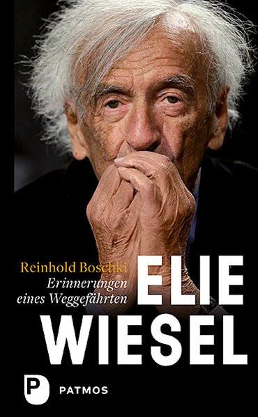 Elie Wiesel - ein Leben gegen das Vergessen