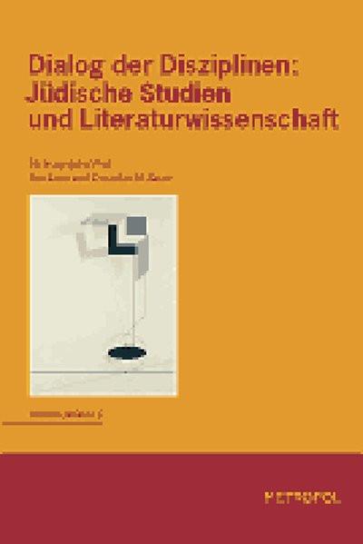 Dialog der Disziplinen: Jüdische Studien und Literaturwissenschaft