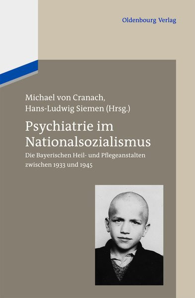 Psychiatrie im Nationalsozialismus. Die Bayerischen Heil- und Pflegeanstalten zwischen 1933 und 1945