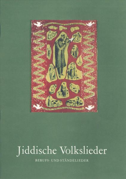 Jiddische Volkslieder. Heft 1: Berufs- und Ständelieder