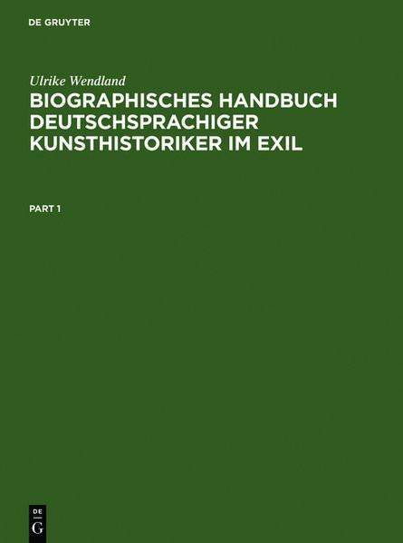 Biographisches Handbuch deutschsprachiger Kunsthistoriker im Exil