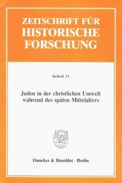Juden in der christlichen Umwelt während des späten Mittelalters