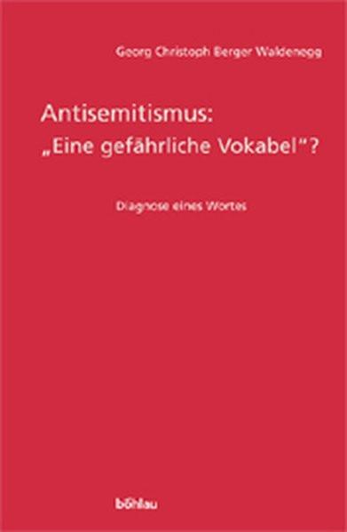"""Antisemitismus: """"Eine gefährliche Vokabel"""". Diagnose eines Wortes"""