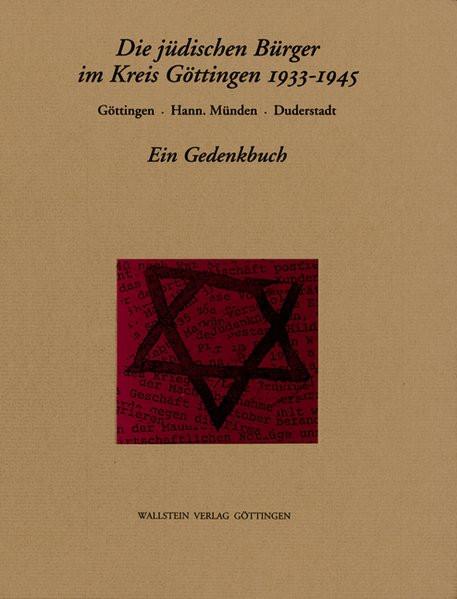 Die jüdischen Bürger im Kreis Göttingen 1933-1945. Göttingen. Hann. Münden. Duderstadt