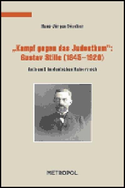 """""""Kampf gegen das Judenthum"""": Gustav Stille (1845-1920)"""