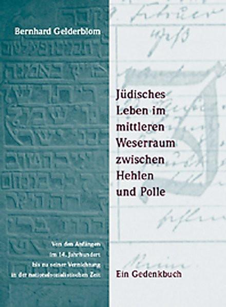 Jüdisches Leben im mittleren Weserraum zwischen Hehlen und Polle. Von den Anfängen im 14. Jahrhunder