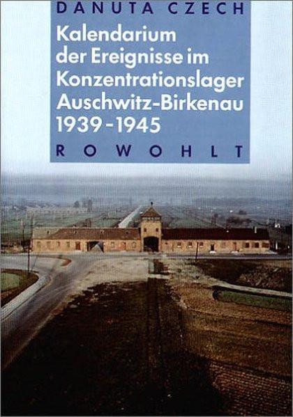 Kalendarium der Ereignisse im Konzentrationslager Auschwitz-Birkenau