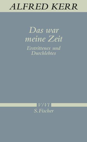 Werke in Einzelbänden. Bd. V/VI: Das war meine Zeit. Erstrittenes und Durchlebtes
