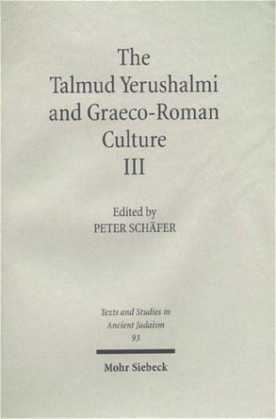 The Talmud Yerushalmi and Graeco-Roman Culture III